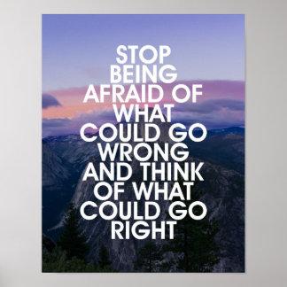 Stoppen Sie, ängstlich motivierend Zitat zu sein Poster