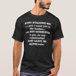 STOPPEN SIE, MICH ANZUPIRSCHEN! ..... ja ich T-Shirt