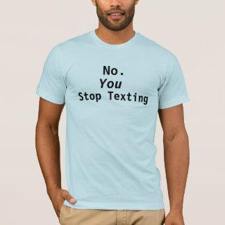 Stoppen Sie simsen! T-Shirt