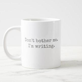 Stören Sie mich nicht. Ich schreibe Jumbo-Tassen