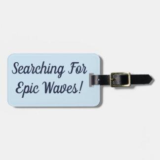 Suchen nach epischem Wellen-Gepäckanhänger Kofferanhänger