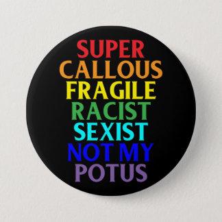 Super verhärteter Rassist nicht mein POTUS, Runder Button 7,6 Cm