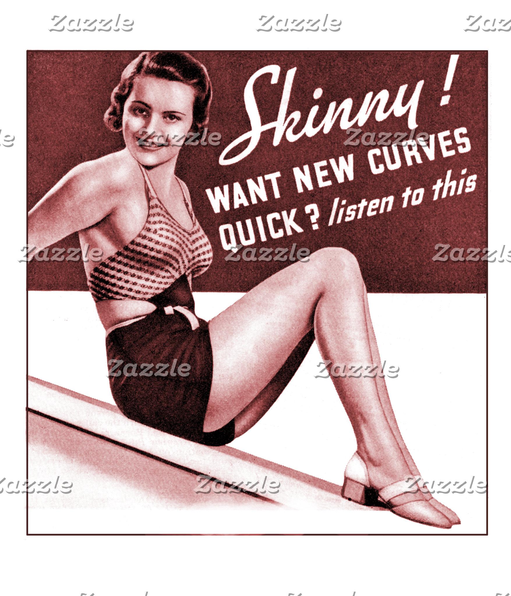 Skinny?