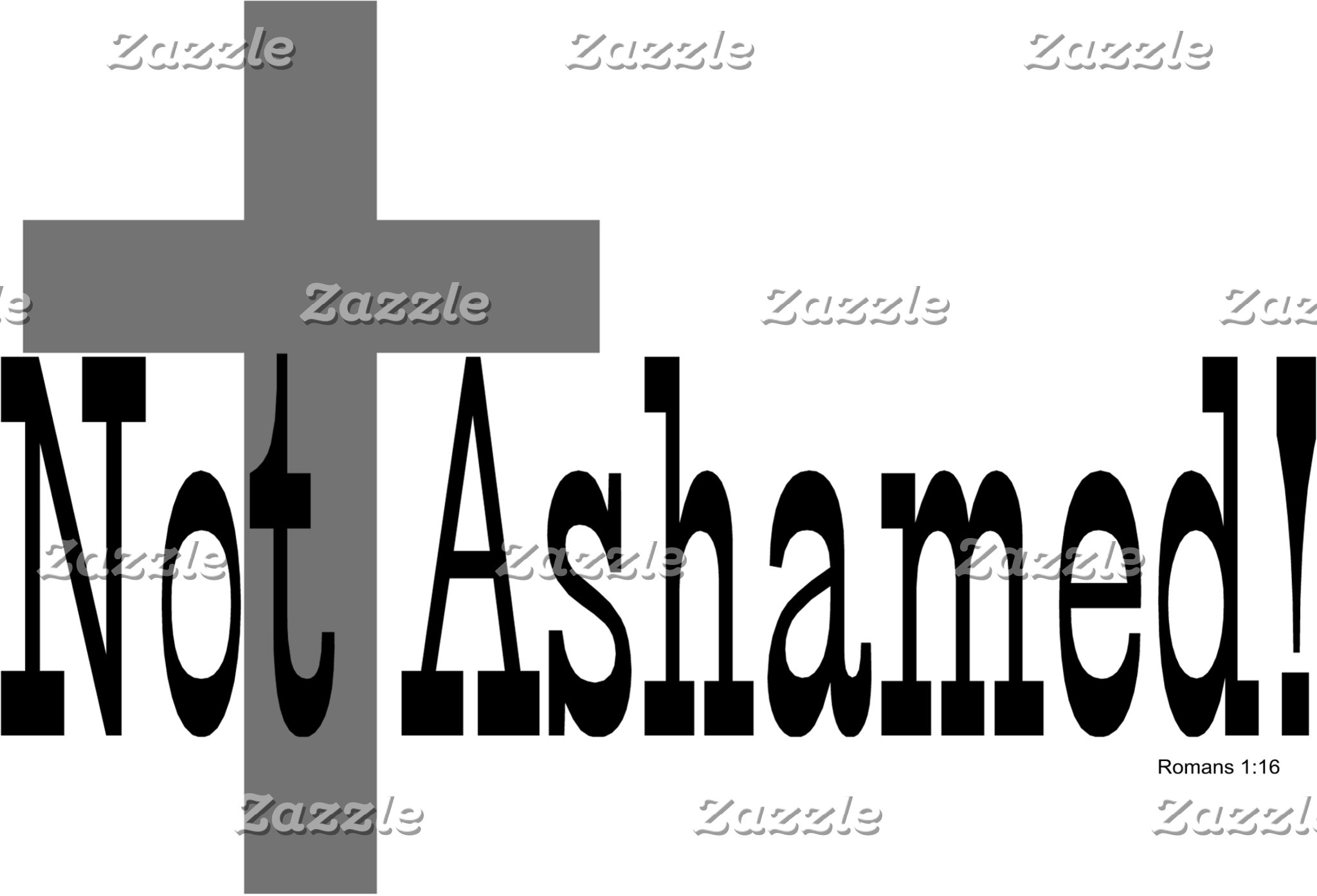 Not Ashamed! Romans 1:16 (with Cross)