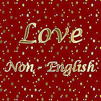 Love Non-English
