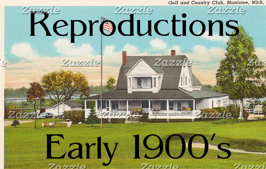 Reproductions - Early 1900's