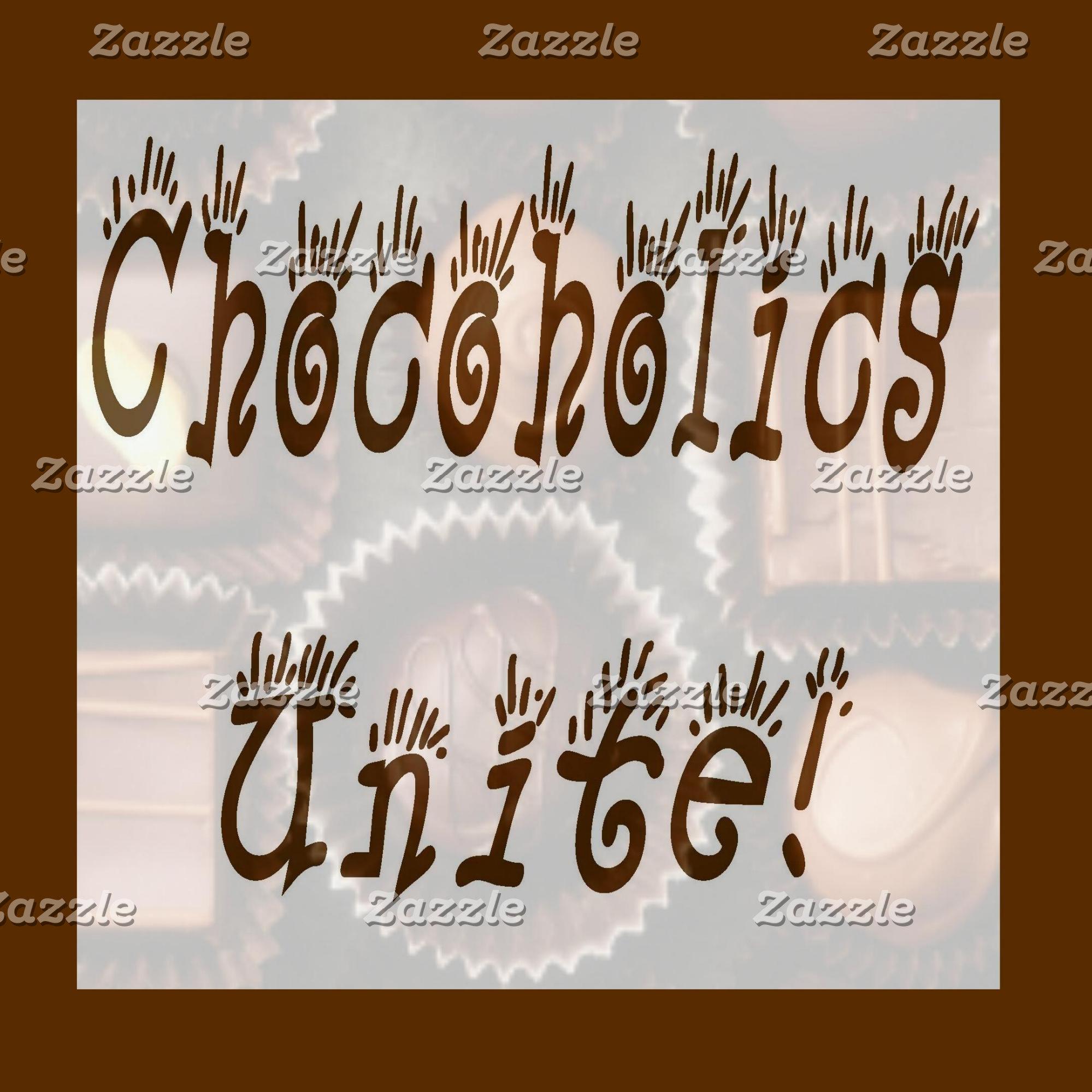 Chocoholics Unite!