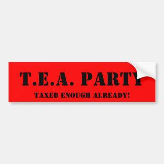T.E.A. PARTY, bereits besteuert genug! Autoaufkleber