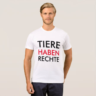 """T-Shirt """"TIERE HABEN RECHTE"""""""
