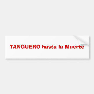 TANGUERO hasta La Muerte Autoaufkleber