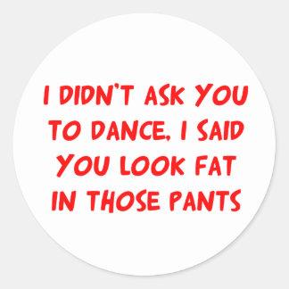 Tanz-Fett-Hosen Runder Sticker