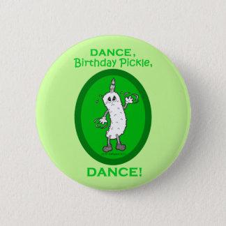 Tanz, Geburtstags-Essiggurke, Tanz! Runder Button 5,1 Cm