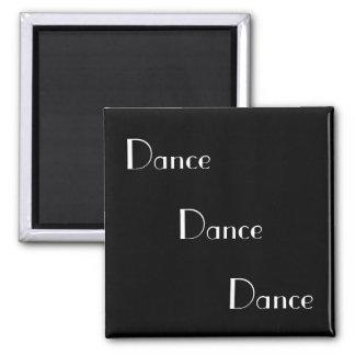 Tanz-Tanz-Tanz-Weiß auf Schwarzem Quadratischer Magnet