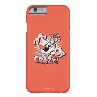 "TAZ™ ""ließ uns verrückt gehen!"" Halbtonbild Barely There iPhone 6 Hülle"