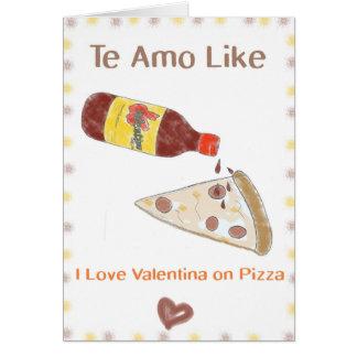 Te Amo mögen Valentina auf Pizza Karte