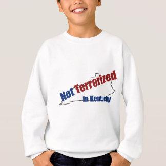 Terrorisiert nicht in Kentucky Sweatshirt