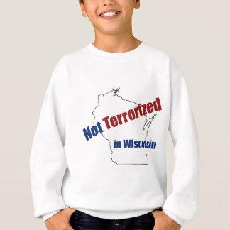 Terrorisiert nicht in Wisconsin Sweatshirt