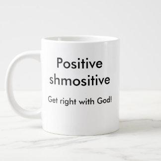 Text: Positives shmositive- erhalten mit Gott Jumbo-Tasse
