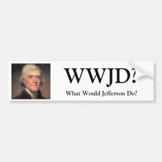 Thomas Jefferson, WWJD? , Würde was Jefferson tun? Autoaufkleber
