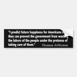 Thomas- Jeffersonzitat: Ich sage zukünftiges Glück Autoaufkleber