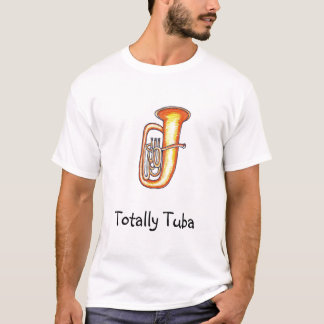 Total Tuba-T-Shirt T-Shirt