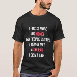 Traf nie einen Dollar, den ich nicht Shirt mochte