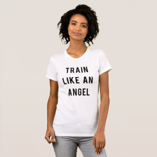 Train Like An Angel T-Shirt