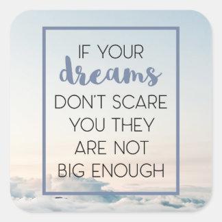 Traum-Schrecken, den Sie zitieren Quadratischer Aufkleber