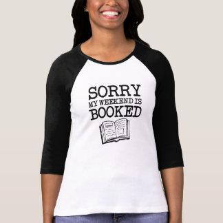 Traurig ist mein Wochenende gebuchtes lustiges T-Shirt