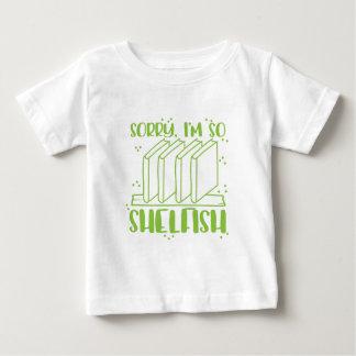 traurige so shelfish im (Regalbuchwortspiel) Baby T-shirt