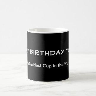 Traurigster Cup in der Welt Tasse