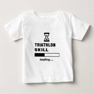 Triathlonfähigkeit Laden ...... Baby T-shirt