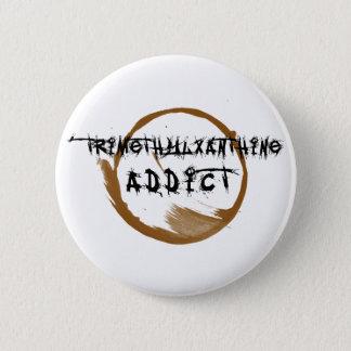 TriMeth Süchtig-Knopf Runder Button 5,1 Cm