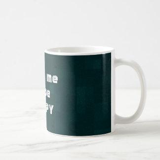 trinken Sie mich, um GLÜCKLICH zu sein Tasse