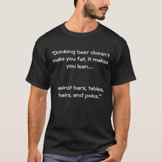 """""""Trinkendes Bier macht Sie Fett nicht, es macht y… T-Shirt"""