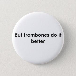 Trombones verbessert es runder button 5,7 cm