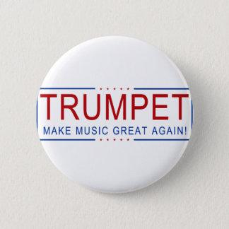 TROMPETE - machen Sie Musik groß wieder! Runder Button 5,1 Cm