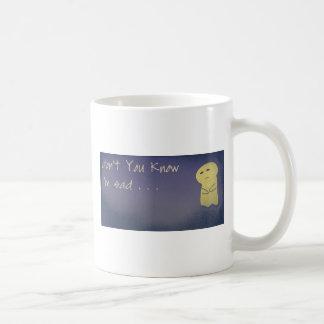 Tun Sie nicht - Sie-Wissen-dass-ICH-SEIN-Traurig Tasse