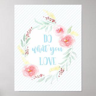 Tun Sie, was Sie Liebe-motivierend Poster