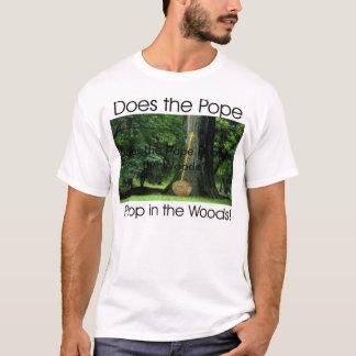 Tut der Papst Poop im Holz? T-Shirt