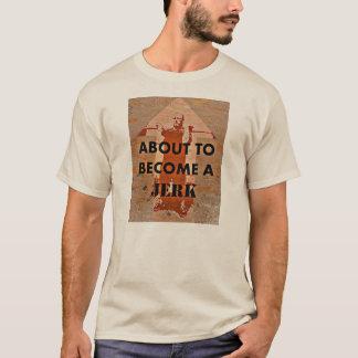 Über ein Ruck werden T-Shirt