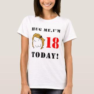 Umarmen Sie mich, ich sind 18 heute! - Derpina T-Shirt