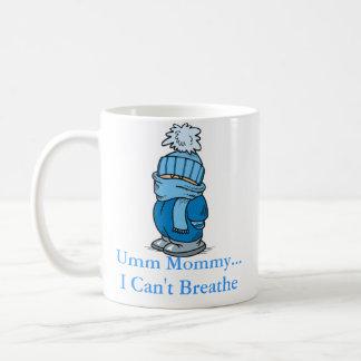 Umm Mama… Ich kann nicht atmen Kaffeetasse