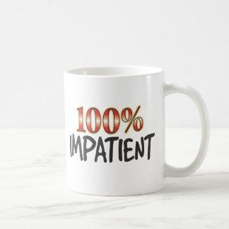Ungeduldig 100 Prozent Tasse