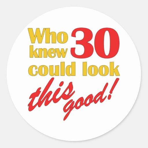 Unglaublich witzig 30. Geburtstags-Geschenke Runder Aufkleber