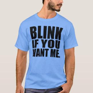 Unglaublich witzig Shirt: Blinken Sie, wenn Sie T-Shirt