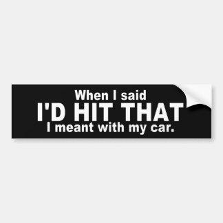 Unglaublich witzig Zitat: Ich würde den schlagen Autoaufkleber
