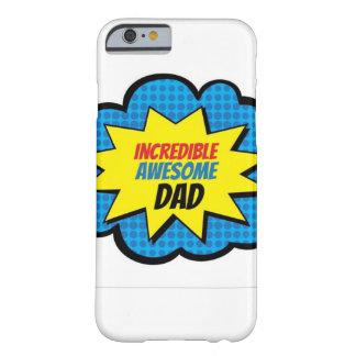Unglaublicher fantastischer Vati-Telefon-Kasten Barely There iPhone 6 Hülle