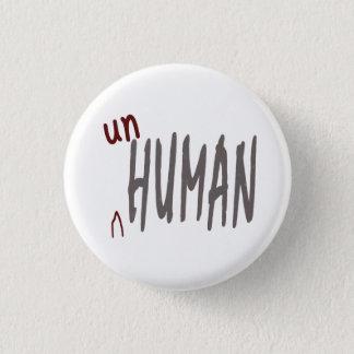 Unhuman rundes Abzeichen Runder Button 3,2 Cm