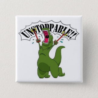 Unstopable T-Rex Quadratischer Button 5,1 Cm